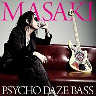 MASAKI 3rd Solo Album「PSYCHO DAZE BASS」
